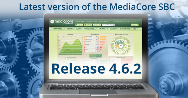 The MediaCore SBC Release 4.6.2 Launch by Speedflow Communications